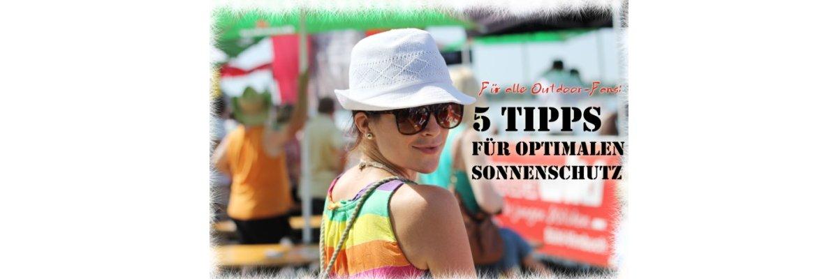 5 Tipps für optimalen Sonnenschutz -